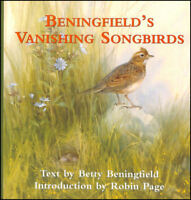 Beningfield's Vanishing Songbirds by Beningfield, Betty; Beningfield, Gordon [Il