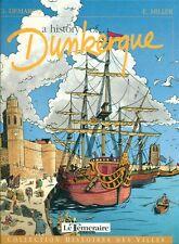 A HISTORY OF DUNKERQUE (BD) LE TEMERAIRE / DEMARCQ - MILLER - ( EN ANGLAIS )