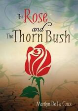 The Rose and the Thorn Bush by Marilyn Guy (2013, Paperback)