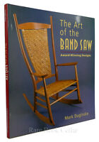 Mark Duginske THE ART OF THE BAND SAW  1st Edition 2nd Printing