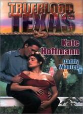 Trueblood Texas: Daddy Wanted By Kate Hoffmann