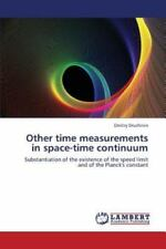 Other Time Measurements in Space-Time Continuum by Druzhinin Dmitry (2013,...