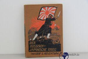 altes Buch der Russisch Japanische Krieg 1904 von Graf E. Reventlow 1913