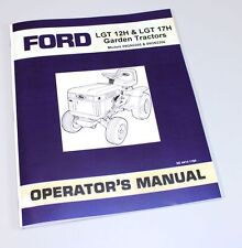 FORD LGT 12H 17H GARDEN TRACTOR OWNER OPERATORS MANUAL MODEL 09GN-2205 09GN-2206
