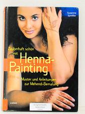 Zauberhaft schön mit Henna-Painting, Mehendi-Bemalung, Susanne Spottke