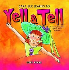 Sara Sue Learns to Yell and Tell: A Warning For Children Against Sexual Predator