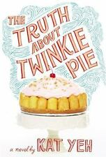 The Truth About Twinkie Pie by Kat Yeh (Paperback) VERY GOOD--FREE SHIPPING