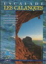 Escalade : Les Calanques - Gilles Bernard, Daniel Gorgeon, Ch. Kern & B. Privat