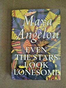 """Maya Angelou SIGNED """"Even The Stars Look Lonesome"""" First Edition"""