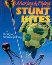 Making & Flying Stunt Kites & One-Liners
