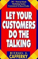 Let Your Customers Do the Talking by Michael E. Cafferky (Paperback, 1996)