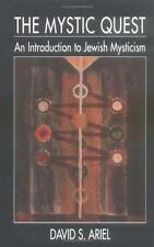 The Mystic Quest: An Introduction to Jewish Mysticism: By Ariel, David S.