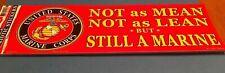 "Marine Corps ""Not As Mean Not As Lean But Still A Marine� Bumper Sticker Usa"