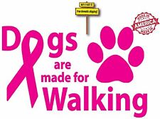 Dogs Are Made For Walking Breast Cancer Sticker Decal Made in USA Free Ship