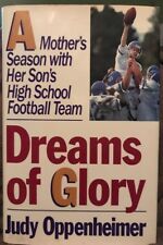 Dreams of Glory : A Mother's Season with Her Son's High School Football Team by…