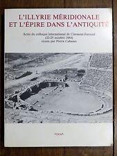 Illyrie méridionale & Épire dans l'Antiquité - Colloque Clermont 1984 P. Cabanes