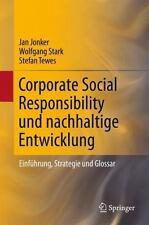 Corporate Social Responsibility Und Nachhaltige Entwicklung: Einf?hrung, Stra...