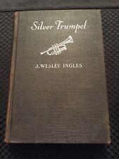 Silver Trumpet by J. Wesley Ingles, copyright 1930