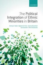 The Political Integration of Ethnic Minorities in Britain by Heath, Anthony F.,