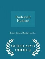 Roderick Hudson - Scholar's Choice Edition by James, Henry 9781296460365