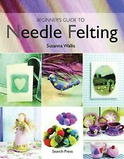 Beginner's Guide to Needle Felting NEW BOOK