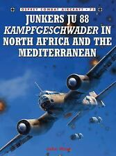 Combat Aircraft: Junkers Ju 88 Kampfgeschwader in North Africa and the Mediterr…