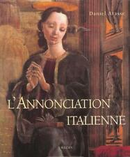 L'annonciation Italienne - Daniel Arasse - Hazan