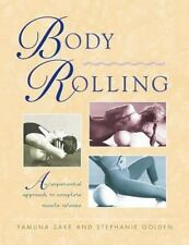 NEW - Body Rolling: An Experiential Approach to Complete Muscle Release