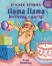 Llama Llama: Llama Llama - Birthday Party! by Anna Dewdney -NEW Sticker Stories
