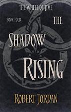 The Shadow Rising : Livre 4 de Wheel of Time par Jordan, Robert Poche Boo