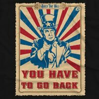 Build That Wall/You Have To Go Back Donald Trump Uncle Sam Shirt