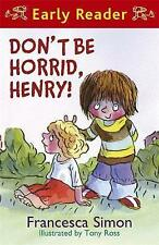 Don't Be Horrid, Henry! (Early Reader), Simon, Francesca, Very Good condition, B