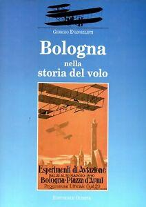 BOLOGNA NELLA STORIA DEL VOLO di Giorgio Evangelisti - AEREI - AVIAZIONE