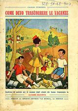 SILLABARI e SCOLASTICI_Ferrari_Come trascorrere le Vacanze -  Scuola, anni '40*