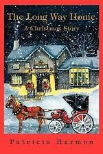 The Long Way Home : A Christmas Story by Patricia Harmon (2003, Paperback)