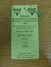 07/05/1988 Golf Admission Badge: Epson Grand Prix Of Europe Match play [At St Pi