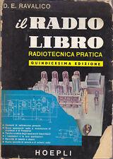 IL RADIOLIBRO RADIOTECNICA PRATICA di Ravalico 1956 Hoepli schemi radio libro *