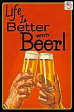 """LIFE IS BETTER!  METAL SIGN 8""""X12"""" FUNNY MAN CAVE BAR BEER DRINKING DECOR USA"""