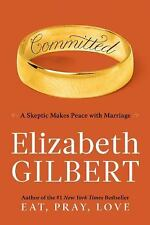 Committed: A Skeptic Makes Peace with Marriage by Elizabeth Gilbert.