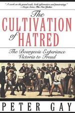 The Cultivation of Hatred (The Bourgeois Experience Victoria to Freud,-ExLibrary