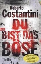 Costantini, Roberto - Du bist das Böse: Thriller /4
