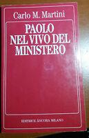 PAOLO NEL VIVO DEL MINISTERO - CARLO M. MARTINI - ANCORA - 1990 - M