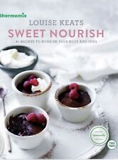 Thermomix -  LOUISE KEATS', SWEET NOURISH, Book Only Tm31 TM5
