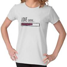 Love Loading Funny Cute Valentine's Day Gift Graphic T Shirts for Women T-Shirts