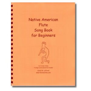 Beginner Songbook for the 6 hole Native American Flute Song Book