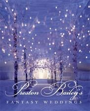 Preston Bailey's Fantasy Weddings hardcover book -Stunning pictures