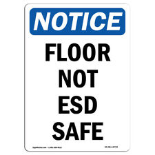 Osha Notice Floor Not Esd Safe Sign Heavy Duty Sign Or Label