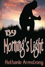 Saga of Lost Souls: By Morning's Light by Bethanie Armstrong (2014, Paperback)