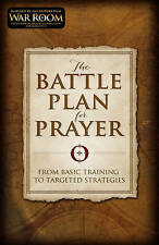 NEW The Battle Plan for Prayer: From Basic Training to Targeted Strategies
