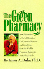 The Green Pharmacy: Complete Guide to Healing Herbs, from the World's Leading...